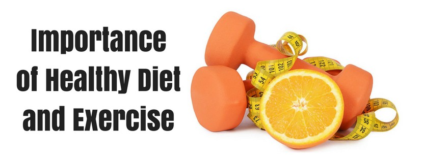 Discover The Importance Of A Healthy Diet And Exercise