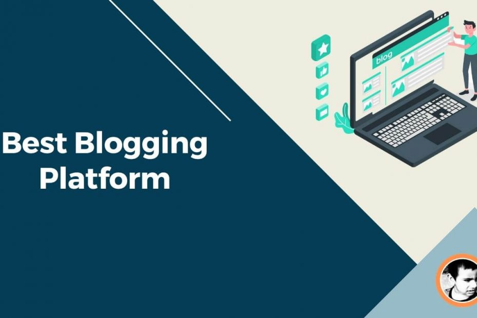 Best Blogging Platform For Making Money