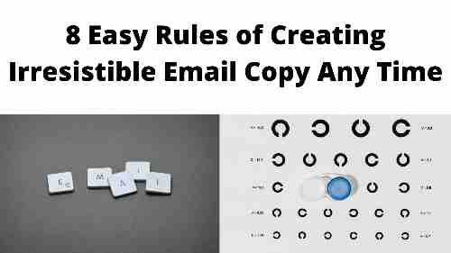 8 Easy Rules of Creating Irresistible Email Copy Any Time
