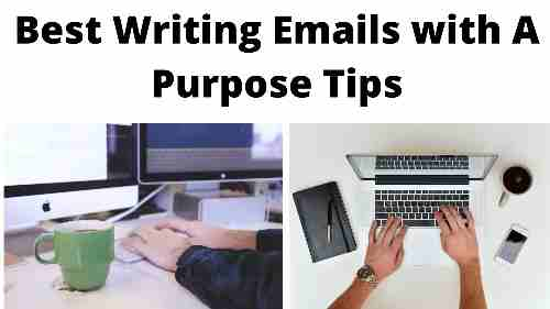 Best Writing Emails With A Purpose Tips