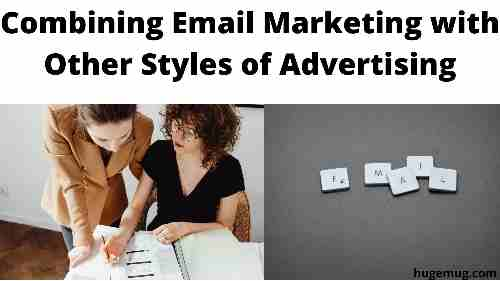 Combining Email Marketing with Other Styles of Advertising