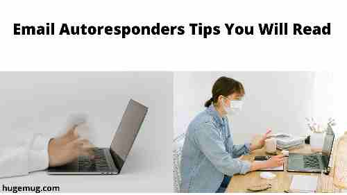 Email Autoresponders Tips You Will Read