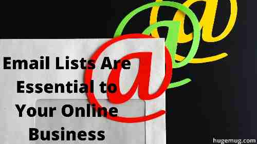 Email Lists Are Essential to Your Online Business