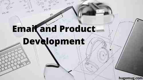 Email and Product Development: How Important is Email