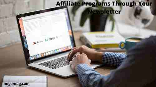 How to Market Affiliate Programs Through Your Newsletter