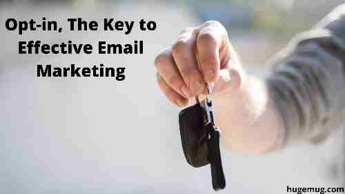 Opt-in, The Key to Effective Email Marketing