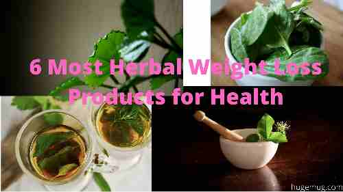 6 Most Herbal Weight Loss Products for Health
