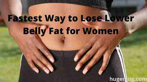 What Is the Fastest Way to Lose Lower Belly Fat for Women