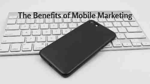 15 Advantage of The Benefits of Mobile Marketing Automation