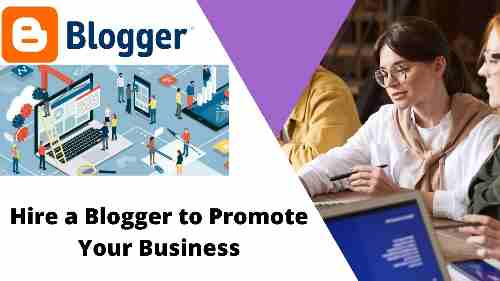 7 Reasons Hire a Blogger to Promote Your Business
