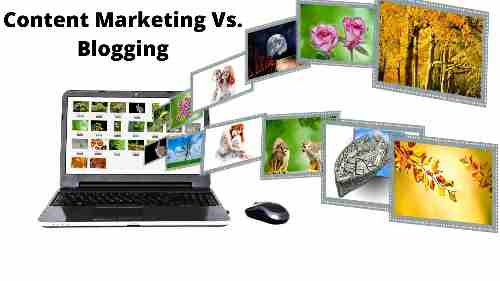 Content Marketing Vs. Blogging - Which Is Better for Your Company