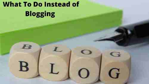 What To Do Instead of Blogging - Making Money with Content Marketing